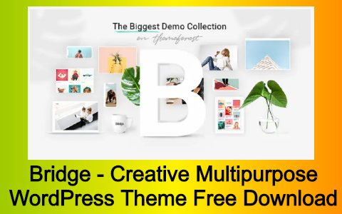 Bridge - Creative Multipurpose WordPress Theme Free Download