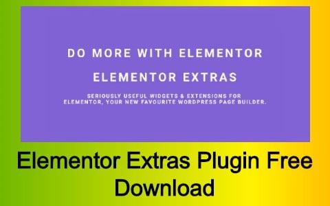 Elementor Extras Plugin Free Download