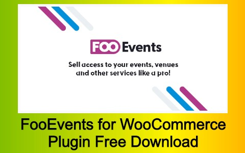 FooEvents for WooCommerce Plugin Free Download