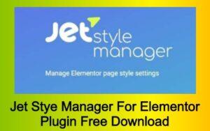 Jet Stye Manager For Elementor Plugin Free Download