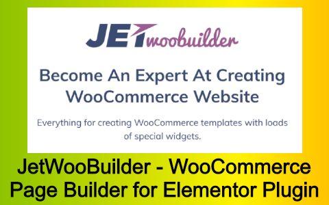 JetWooBuilder - WooCommerce Page Builder for Elementor Plugin Free Download