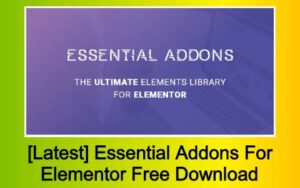 [Latest] Essential Addons For Elementor Free Download