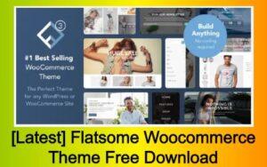 [Latest] Flatsome Woocommerce Theme Free Download