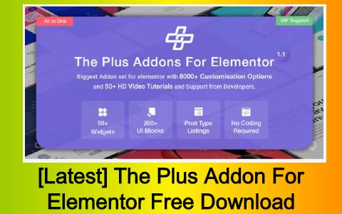 [Latest] The Plus Addon For Elementor Free Download