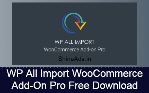 WP All Import WooCommerce Add-On Pro Free Download