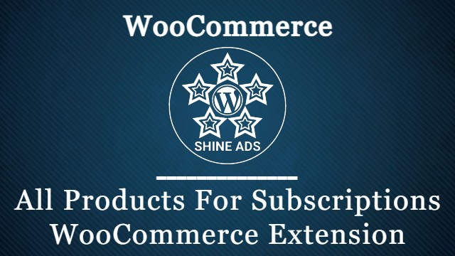 All Products For Subscriptions WooCommerce Extension