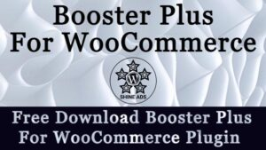 Booster Plus For WooCommerce Plugin Free Download