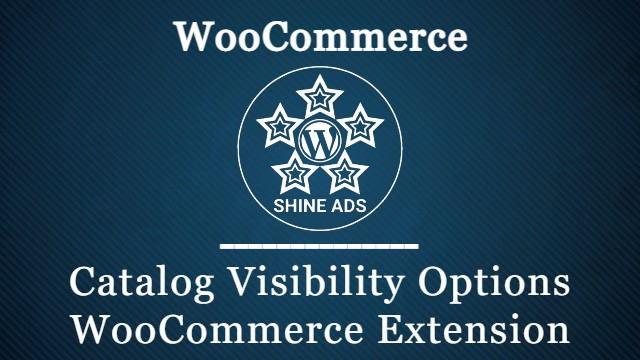 Catalog Visibility Options WooCommerce Extension