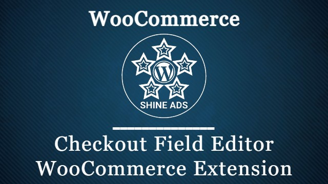 Free Download Checkout Field Editor WooCommerce Extension