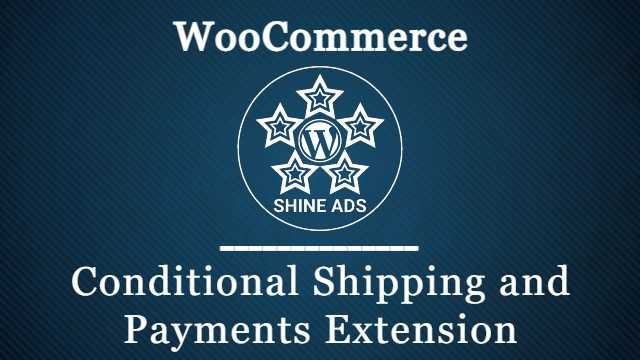 Conditional Shipping and Payments WooCommerce Extension