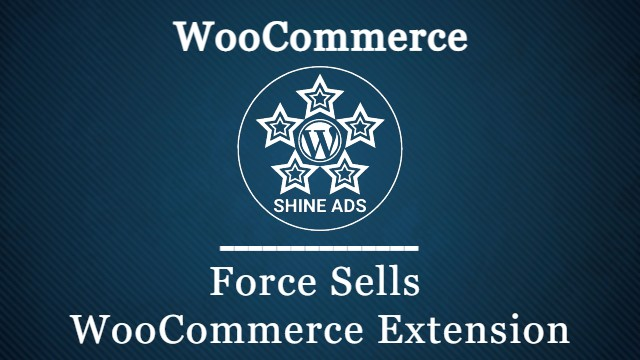 Force Sells WooCommerce Extension