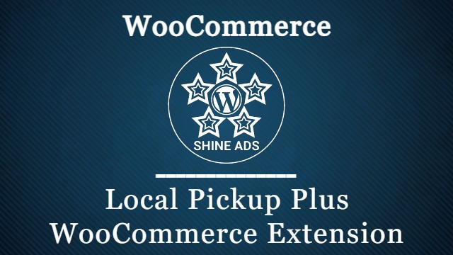 Local Pickup Plus WooCommerce Extension