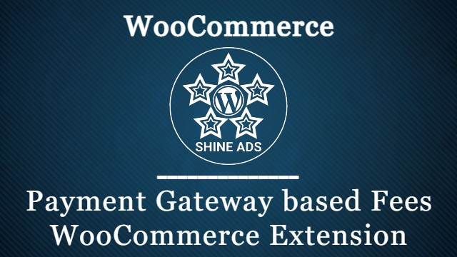 Payment Gateway based Fees WooCommerce Extension