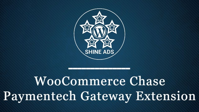 Free Download WooCommerce Chase Paymentech Gateway Extension